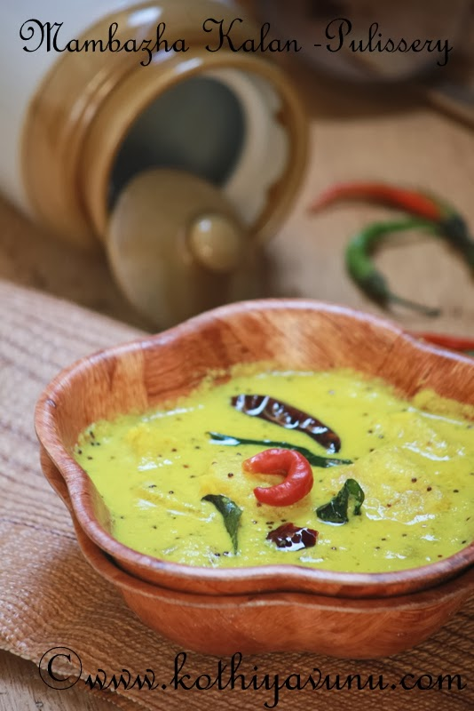 Mambazha  Pulissery - Mambazha Kalan Recipe - Ripe Mango in a Yogurt Gravy Recipe