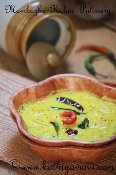 Mambazha  Pulissery – Mambazha Kalan Recipe – Ripe Mango in a Yogurt Gravy Recipe