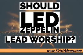 Should Led Zeppelin Lead Worship_