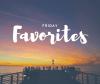 Friday Favorites - Summer Vacation