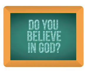 do-you-believe-in-god