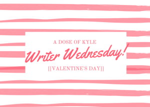 Writer Wednesday! Valentine's Day