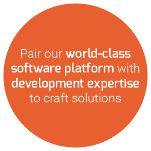 Pair our world-class software platform with development expertise to craft solutions