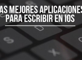 Las 7 mejores aplicaciones para escribir en iOS