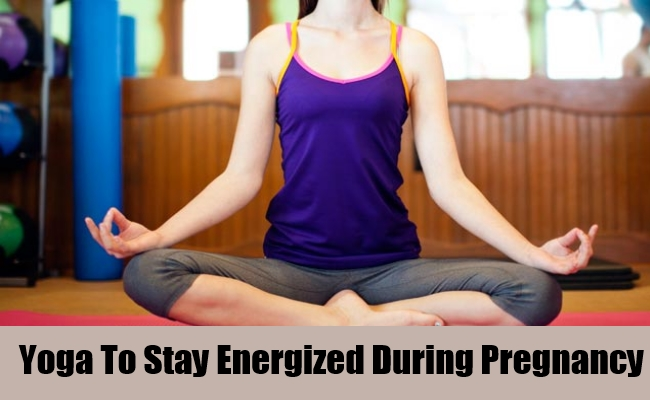 Yoga To Stay Energized During Pregnancy