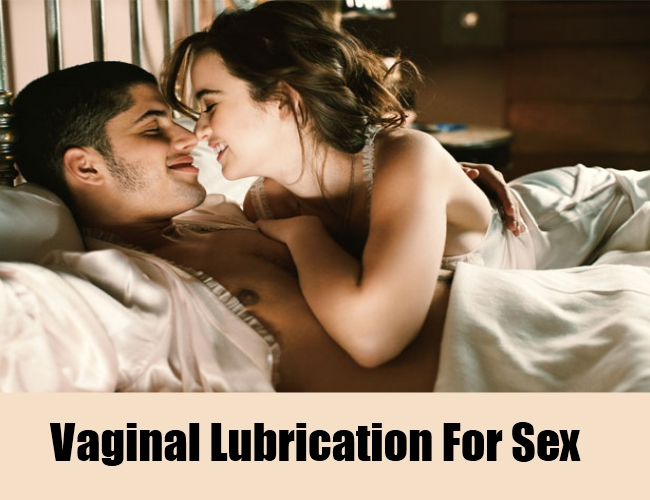 Vaginal Lubrication For Sex