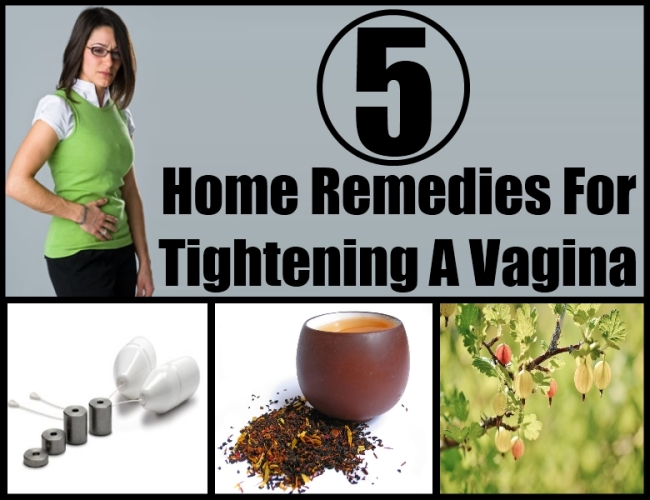 5 Home Remedies For Tightening A Vagina