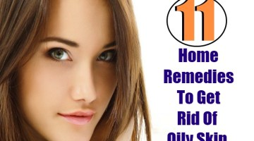 11 Best Home Remedies To Get Rid Of Oily Skin