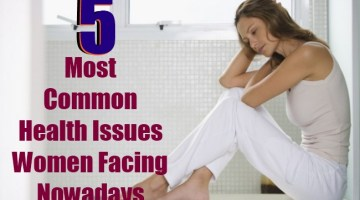 5 Most Common Health Issues Women Facing Nowadays