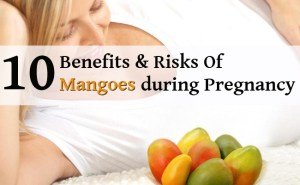 10 Benefits And Risks Of Consuming Mangoes during Pregnancy