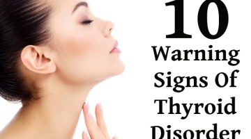 s10 Warning Signs Of Thyroid Disorder