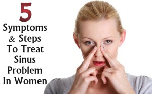Symptoms And Steps To Treat Sinus Problem In Women
