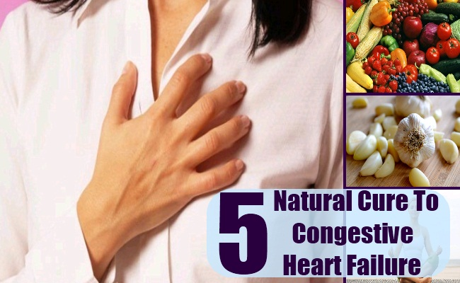5 NATURAL CURES FOR CONGESTIVE HEART FAILURE