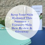 Keep Your Skin Hydrated This Summer + Farmacy Skin Dew Review & Giveaway
