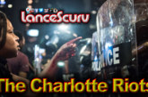 The Charlotte Riots: Where Should Black People Focus Their Frustrations? – The LanceScurv Show