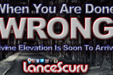 When You Are Done Wrong Divine Elevation Is Soon To Arrive! – The LanceScurv Show