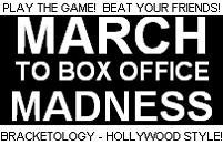 March to Box Office Madness 2011 Final Results – UPDATE!
