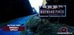 Análisis de Wayward Pines. Temporada 2. Capítulo 9