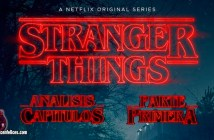 stranger things analisis parte uno cosas felices