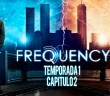 frequency-temporada-1-capitulo-2