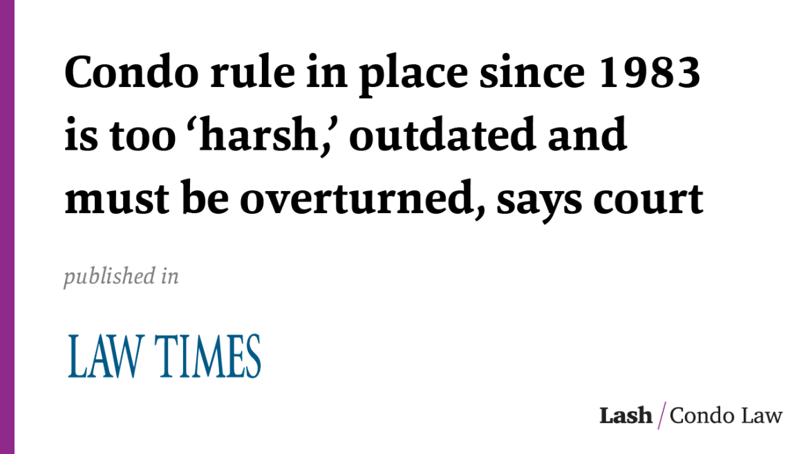 Condo rule in place since 1983 is too 'harsh,' outdated and must be overturned, says court