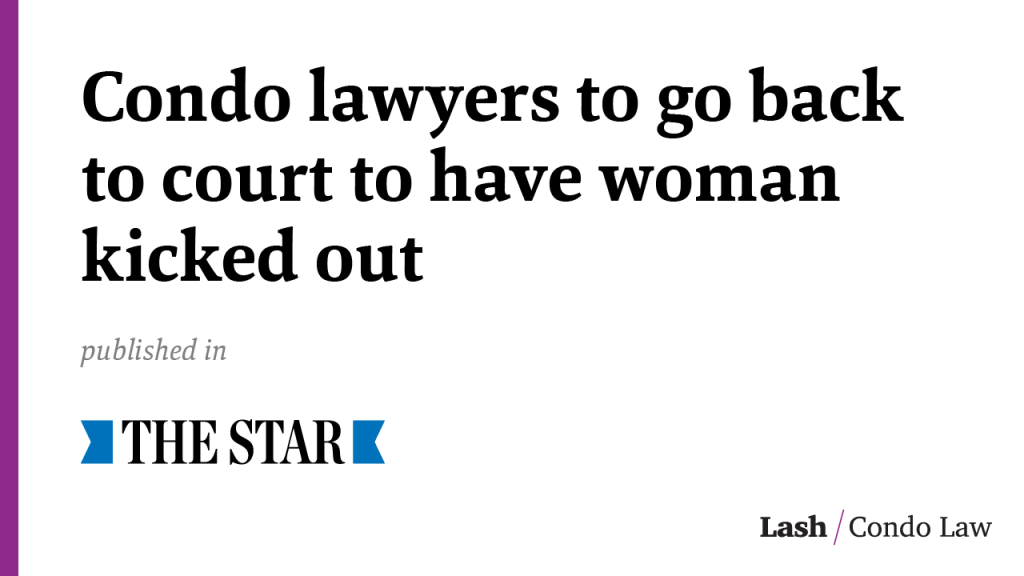 Condo lawyers to go back to court to have woman kicked out