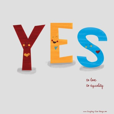 Say Yes To Love & Equality