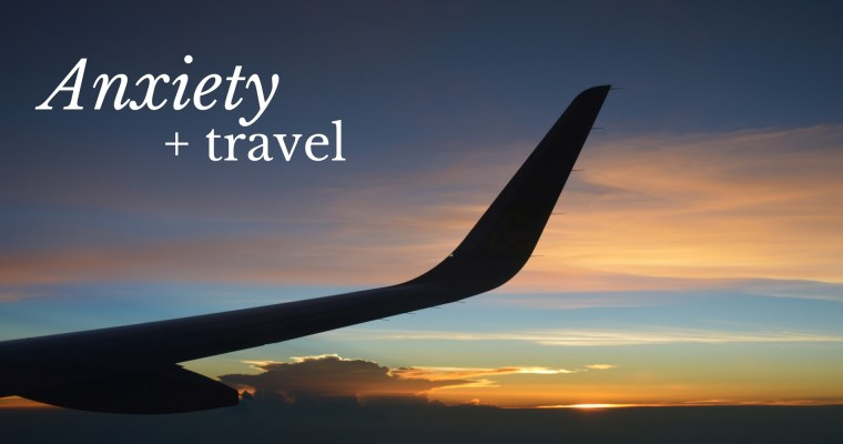 Traveling With Anxiety
