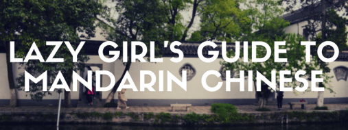 Lazy Girl's Guide To Mandarin Chinese Language | Useful Phrases for China Travel