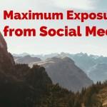 Maximum Exposure from Social Media