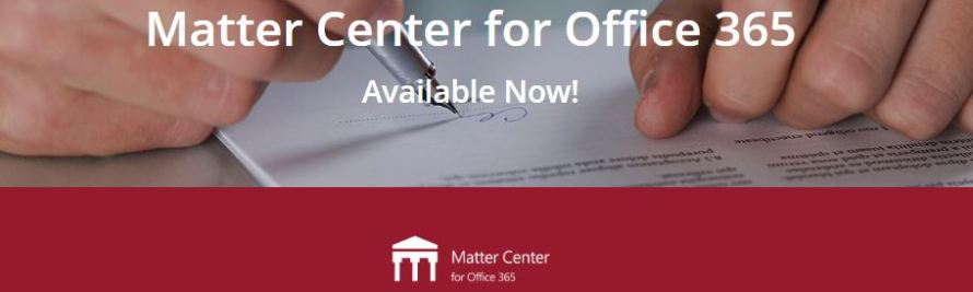 Matter Center, Microsoft's Practice Management Platform, Now Available in the Cloud
