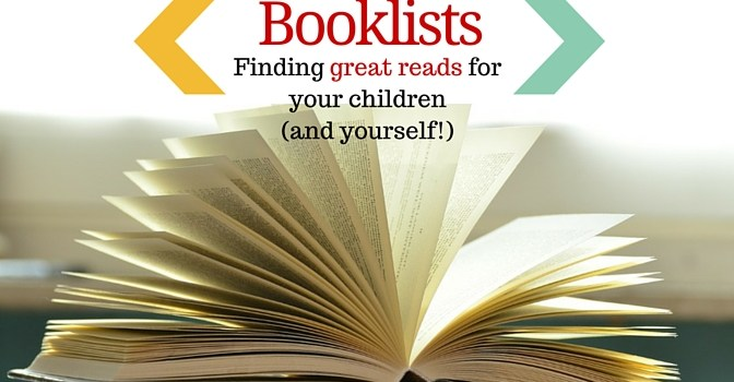 Booklists: Finding great reads for your children and yourself!
