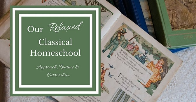 Our Relaxed Classical Homeschool
