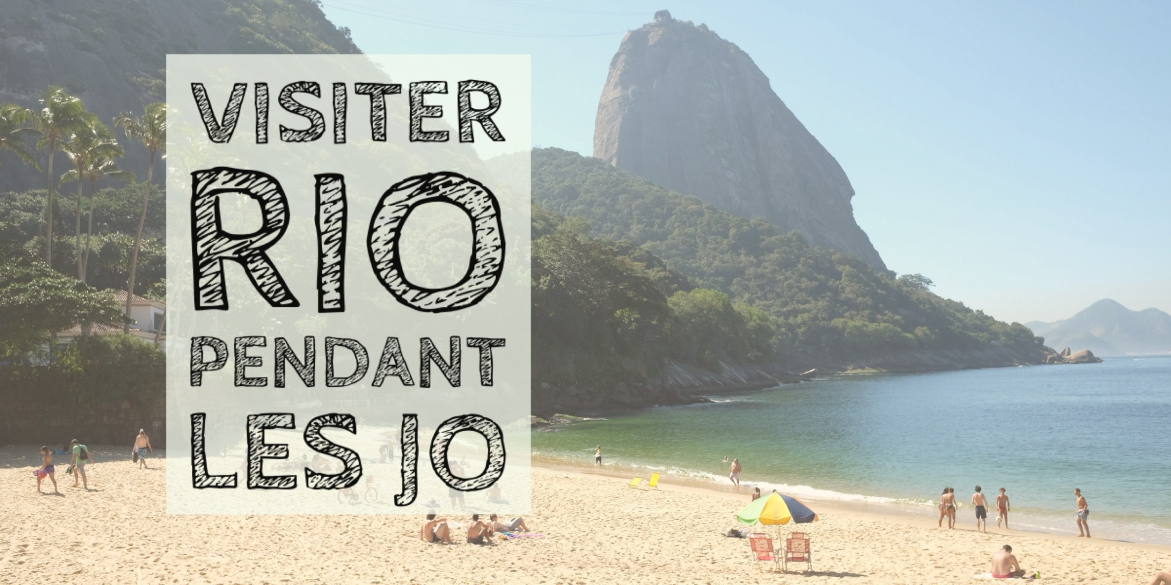 Visiter Rio de Janeiro pendant les JO