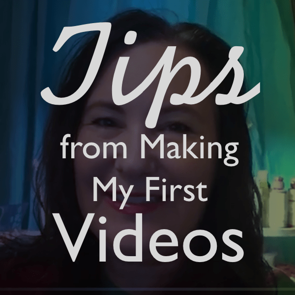 tips from making my first videos