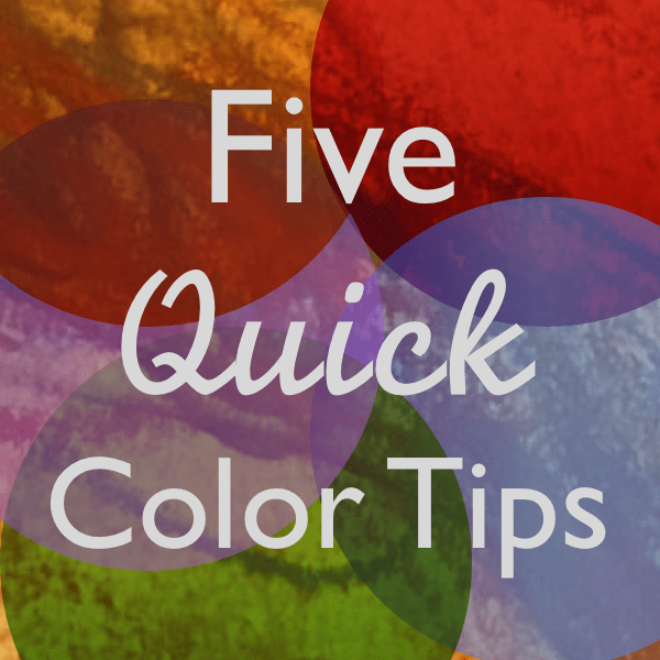 five quick color tips