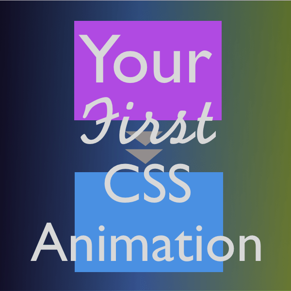 Your First CSS Animation