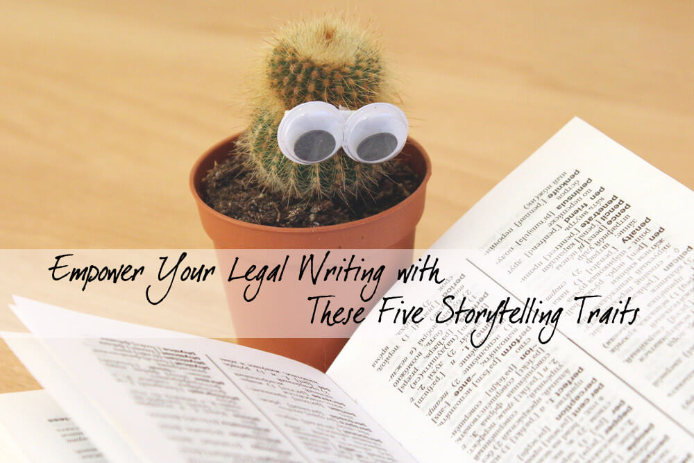 Empower Your Legal Writing and Marketing with These 5 Storytelling Traits
