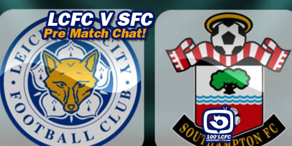Leicester v Southampton – Pre Match Chat