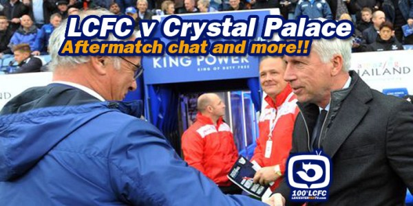 LCFC V Crystal Palace – Aftermath videos and more!