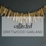 DIY Found Driftwood Garland