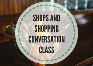 SHOPS-AND-SHOPPINGCONVERSATION-CLASS