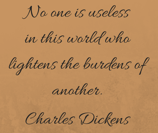 No one is useless - Dickens