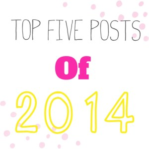 My Top 5 Posts of 2014