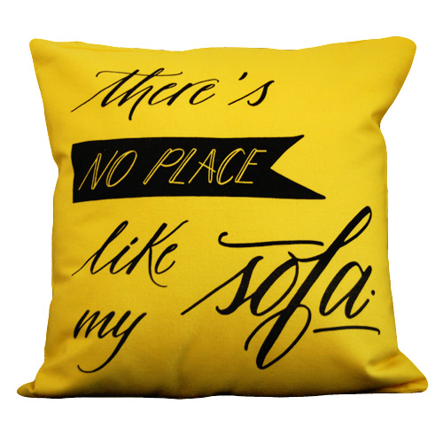 «There's no place like my sofa» Housse de coussin jaune