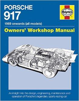 Porsche 917 – Owners Workshop Manual by Ian Wagstaff