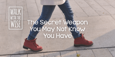 The Secret Weapon You May Not Know You Have - Lies Young Women BelieveLies Young Women Believe