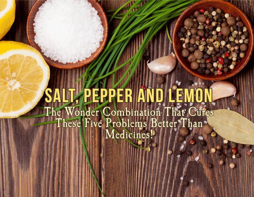 Salt, Pepper and Lemon the Wonder Combination