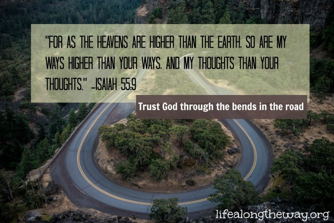 trust God through the bends in the road