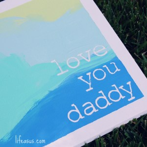Easy DIY Father's Day Art! (lifeasus.com) #fathersday #fathersdaygiftideas #fathersdaygift #diygiftideas #lifeasus